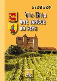 Jean Bonnemason - Vic-Bilh, une langue un pays - Ethnolinguistique du Vic-Bilh.