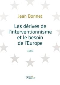 Jean Bonnet - Les dérives de l'interventionnisme et le besoin de l'Europe.