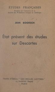 Jean Boorsch et  Société des professeurs frança - État présent des études sur Descartes.