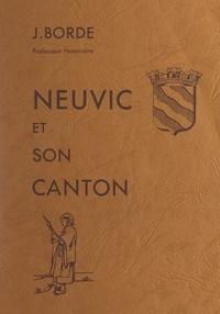 Jean Borde et  Dukerey - Neuvic et son canton - Étude historique et géographique.