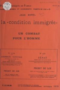 Jean Borel - La condition immigrée - Un combat pour l'homme.