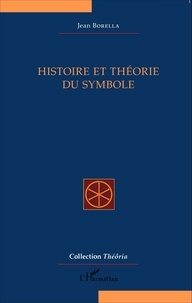 Jean Borella - Histoire et théorie du symbole.