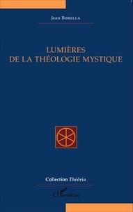 Jean Borella - Lumières de la théologie mystique.