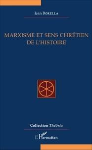 Jean Borella - Marxisme et sens chrétien de l'histoire.