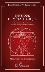 Jean Borella et Wolfgang Smith - Physique et métaphysique.