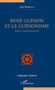 Jean Borella - René Guénon et le guénonisme - Enjeux et questionnements.