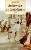 Jean Borie - Archéologie de la modernité.