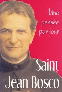 Jean Bosco - Saint Jean Bosco - Une pensée par jour.
