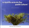 Jean Bost et Jean-René Mestre - La lentille verte du Puy, quelle culture !.