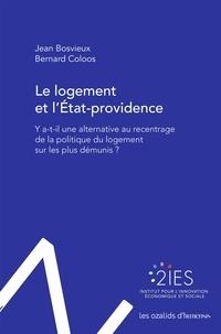 Jean Bosvieux et Bernard Coloos - Le logement et l'Etat-providence - Y a-t-il une alternative au recentrage de la politique du logement sur les plus démunis ?.