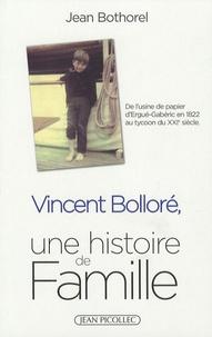 Jean Bothorel - Vincent Bolloré - Une histoire de famille.