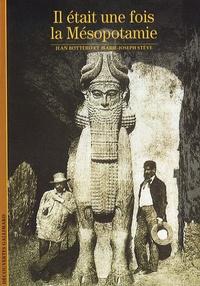 Jean Bottéro et Marie-Joseph Stève - Il était une fois la Mésopotamie.