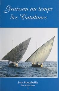Jean Boucabeille et Pierre Sansot - Gruissan au temps des Catalanes.