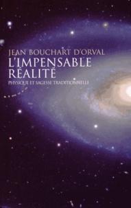L'impensable réalité- Physique et sagesse traditionnelle - Jean Bouchart d'Orval |