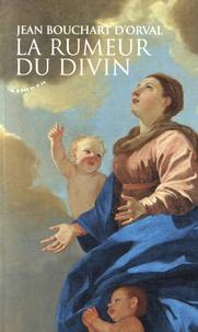 Jean Bouchart d'Orval - La rumeur du divin.