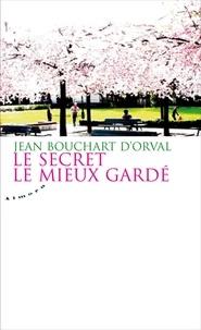 Jean Bouchart d'Orval - Le secret le mieux gardé.