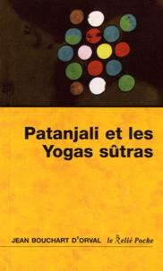 Téléchargement gratuit de fichiers pdf de livres Les yoga sûtras de Patanjali  - La maturité de la joie 9782354900830 par Jean Bouchart d'Orval iBook ePub in French