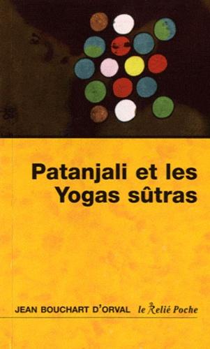 Jean Bouchart d'Orval - Les yoga sûtras de Patanjali - La maturité de la joie.
