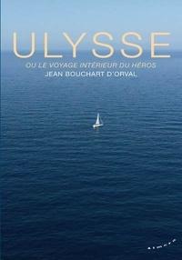 Jean Bouchart d'Orval - Ulysse ou le voyage intérieur du héros.