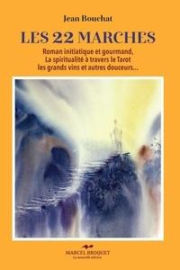 Jean Bouchat - Les 22 marches - Roman initiatique et gourmand.