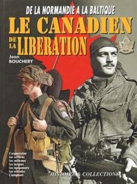 Jean Bouchery - Le soldat canadien de la Libération - 1944-1945.