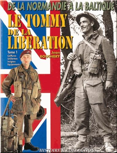 Jean Bouchery - Le Tommy de la Libération - Tome 1, Uniformes, insignes et équipements.