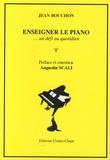 Jean Bouchon - Enseigner le piano... - Un défi au quotidien.
