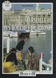 Jean Boudon et Jean-Claude Gaudin - Découvrir les Bouches-du-Rhône.