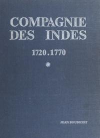 Jean Boudriot - Compagnie des Indes, 1720-1770 - Vaisseaux, hommes, voyages, commerces.
