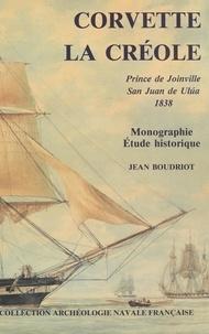 """Jean Boudriot - Corvette """"La Créole"""", Prince de Joinville, San Juan de Ulúa, 1838 - Monographie, étude historique."""