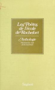 Jean Bouhier - Les Poètes de l'école de Rochefort - Anthologie.