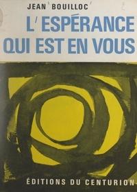 Jean Bouilloc et Paul Huot-Pleuroux - L'espérance qui est en vous.