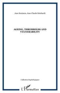 Jean Bouisson et Jean-Claude Reinhardt - Ageing, thresholds and vulnerability.
