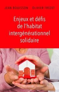 Jean Bouisson et Olivier Frezet - Enjeux et défis de l'habitat intergénérationnel solidaire.