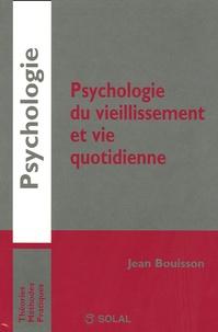 Jean Bouisson - Psychologie du vieillissement et vie quotidienne.