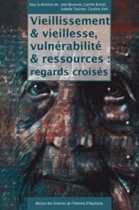 Jean Bouisson et Camille Brisset - Vieillissement et vieillesse, vulnérabilité et ressources : regards croisés.