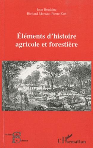 Jean Boulaine et Richard Moreau - Elements d'histoire agricole et forestière.
