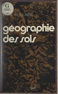 Jean Boulaine et Pierre George - Géographie des sols.