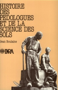 Jean Boulaine - Histoire des pédologues et de la science des sols.