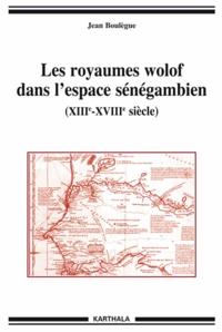 Les royaumes wolof dans lespace sénégambien - XIIIe-XVIIIe siècle.pdf