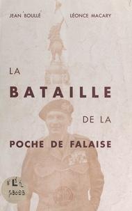 Jean Boullé et Léonce Macary - La bataille de la poche de Falaise.