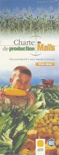 Jean Boulon et  Collectif - Charte de production du Maïs doux - Compatible avec les objectifs de l'agriculture raisonnée.