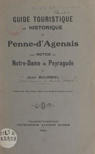 Jean Bourbiel et Pascal Guébin - Guide touristique et historique de Penne-d'Agenais - Avec notice sur Notre-Dame de Peyragude.