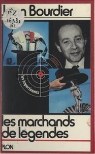 Jean Bourdier et Patrick Wajsman - Les marchands de légendes.