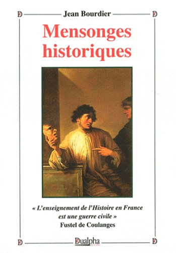 Jean Bourdier - Mensonges historiques.