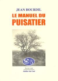 Jean Bourdil - Le manuel du puisatier.