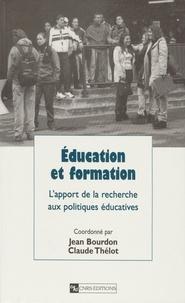 Jean Bourdon et Claude Thélot - EDUCATION ET FORMATION. - L'apport de la recherche aux politiques éducatives.