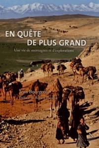 Jean Bourgeois - En quête de plus grand - Une vie de montagne et d'exploration.