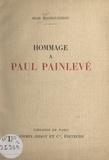 Jean Bourguignon et René Thomsen - Hommage à Paul Painlevé - Discours prononcés en 1935 et 1936, à l'occasion de la distribution des récompenses de la société pour l'instruction élémentaire, fondée en 1815 par Lazare Carnot et dont Paul Painlevé fut président de 1912 à 1933..