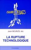 Jean Bourlès - La rupture technologique - [colloque, Université Paris -Dauphine, 3 mars 1998.